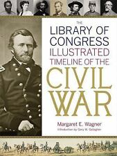 The Library of Congress Illustrated Timeline of the Civil War - LikeNew - Wagner