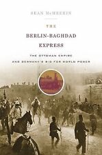 br - Berlin-Baghdad Express : Ottoman Empire & Germany's Bid for Power 1898-1918