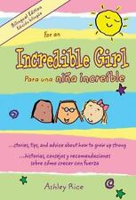 For An Incredible Girl  Para una nina incredible: Stories, Tips and Advice About