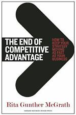 The End of Competitive Advantage : How to Keep Your Strategy Moving As Fast...
