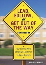 Lead, Follow, or Get Out of the Way : How to Be a More Effective Leader in...