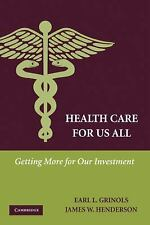 Health Care for Us All: Getting More for Our Investment