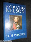SIGNED/INSCRIBED - Horatio Nelson - Tom Pocock - 1987-1st - Naval Hero Biography