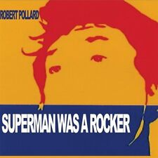 Superman Was A Rocker - Robert Pollard (2008, CD NIEUW)