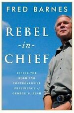 Rebel-in-chief by Fred Barnes (2006, Hc) iv # 140