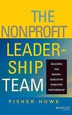 J-B US Non-Franchise Leadership: The Nonprofit Leadership Team : Building the...