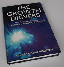 Andy Bird : THE GROWTH DRIVERS: THE DEFINITIVE GUIDE TO TRANSFORMING MARKETING C
