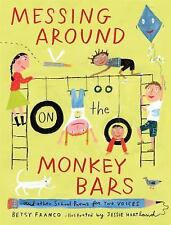 Messing Around on the Monkey Bars: and Other School Poems for Two Voic-ExLibrary