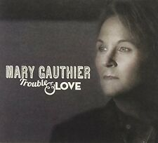 Mary Gauthier - Trouble & Love [New CD]