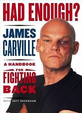 Had Enough?: A Handbook for Fighting Back by James Carville HB Good Condition
