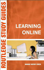 Learning Online: A Guide to Success in the Virtual Classroom (Routledge Study Gu