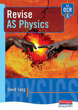Revise AS Physics for OCR A (AS and A2 Physics Revision Guides),