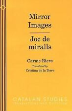 Mirror Images: Joc de Miralls (Catalan Studies: Translations and Criticism, Vol