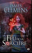 JAMES CLEMENS / LE FEU DE LA SORCIERE les Bannis et proscrits 1. Edition MILADY