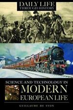 Science and Technology in Modern European Life (The Greenwood Press Daily Life T