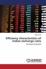 Efficiency Characteristics of Indian Exchange Rates by Kumar Dilip (2013,...