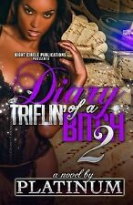 Diary of a Triflin' Bitch: Diary of a Triflin' Bitch 2 by Platinum (2014,...