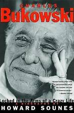 Charles Bukowski: Locked in the Arms of a Crazy Life by Sounes (Paperback, 2000)