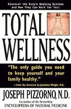 Total Wellness: Improve Your Health by Understanding and Cooperating with Your B