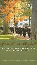 Walk in the Yard: A Self-Guided Tour of the U.S. Naval Academy Kiland, Taylor B