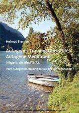HELMUT BRENNER - AUTOGENES TRAINING OBERSTUFE / AUTOGENE MEDITATION
