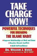Take Charge Now! : Powerful Techniques for Breaking the Blame Habit by Knaus...