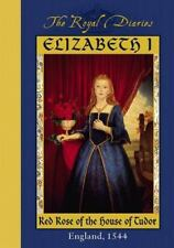 Elizabeth I: Red Rose of the House of Tudor, England, 1544 (The Royal Diaries)