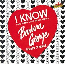 """BARBARA GEORGE~""""I Know (Love Me No More)"""" & HITS FREE S/H SEALED CD!!!"""