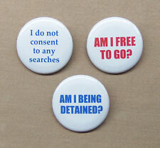 Am I Being Detained?  Am I Free To Go?  I Do Not Consent to Searches 3 Buttons