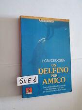 Dobbs UN DELFINO PER AMICO (54 E 1)