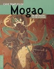 Cave Temples of Mogao: Art and History on the Silk Road (Conservation & Cultur..