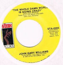 JOHN GARY WILLIAMS The whole dam world is going crazy Stax 0205 Great modern sou