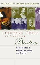 Literary Trail of Greater Boston: A Tour of Sites in Boston, Cambridge and Conco