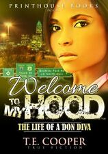 Welcome to My Hood : The Life of a Don Diva by T. E. Cooper (2013, Paperback)