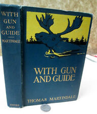 WITH GUN & GUIDE,1910,Thomas Martindale,1st Ed,Illustrated
