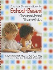 Practical Considerations for School-Based Occupational Therapists by Lynne...