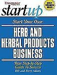 Start Your Own Herb and Herbal Products Business (2003, Paperback)