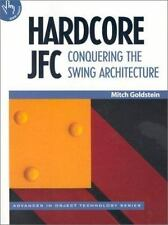 Hardcore JFC: Conquering the Swing Architecture (SIGS: Advances in Object