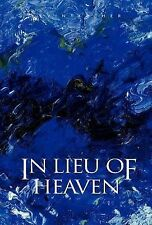 In Lieu of Heaven by Kevin Archer (2003, Hardcover)
