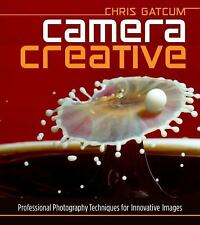 Camera Creative: Professional Photography Techniques for Innovative Im-ExLibrary