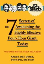 It's Always Sunny in Philadelphia: The 7 Secrets of Awakening the Highly Effect.