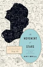 The Movement of Stars : A Novel by Amy Brill (2014, Paperback)