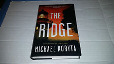 The Ridge by Michael Koryta (2011, Hardcover) SIGNED 1st/1st