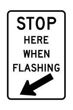 R8-10 Stop Here When Flashing Sign - 36 x 48 - A Real Sign. 10 Year 3M Warranty