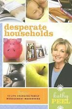 Desperate Households: How to Restore Order and Harmony to Your Life and Home, Pe