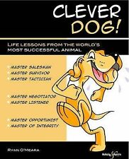 Ryan O'Meara Clever Dog! - life lessons from the world's most successful animal