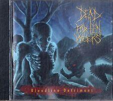 DEAD FOR TEN WEEKS Bloodline Detriment CD Ottime Condizioni