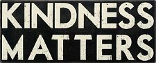 "KINDNESS MATTERS Wooden Box Sign 25"" x 10"", Primitives by Kathy"
