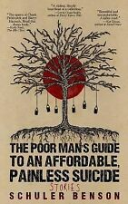 The Poor Man's Guide to an Affordable, Painless Suicide : Stories by Schuler...