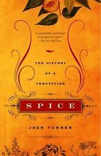 Spice : The History of a Temptation by Jack Turner (2005, Paperback)